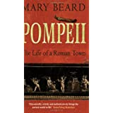 Pompeii: The Life of a Roman Townby Mary Beard