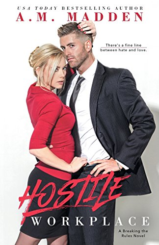 Hostile Workplace: A Breaking the Rules Novel (Breaking the Rules Series)