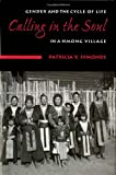 Calling in the Soul: Gender and the Cycle of Life in a Hmong Village Patricia V. Symonds