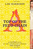 Top of the Feud Chain (Alphas) (0316035823) by Harrison, Lisi