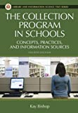 The Collection Program in Schools: Concepts, Practices, and Information Sources (Library and Information Science Text)