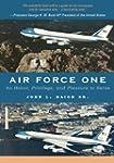 Air Force One: An Honor, Privilege, a...