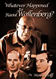 img - for Whatever Happened to Raoul Wallenberg? book / textbook / text book