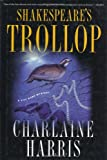 Shakespeare's Trollop (Lily Bard Mysteries, Book 4) (0312262280) by Harris, Charlaine