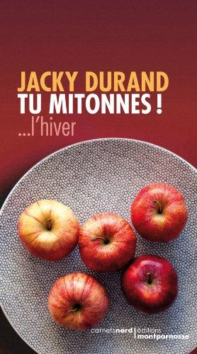 Jacky DURAND - Tu mitonnes !... l'hiver