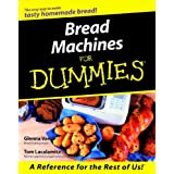 Bread Machines For Dummies ~ Tom Lacalamita