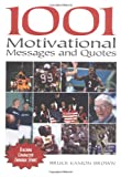 1001 Motivational Messages and Quotations for Athletes and Coaches: Teaching Character Through Sport