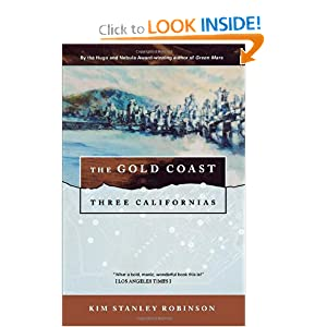 The Gold Coast: Three Californias by Kim Stanley Robinson