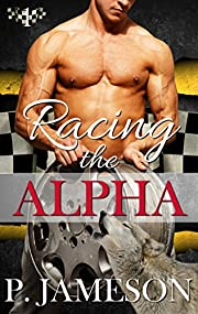 Racing the Alpha: (Hot Shifter Romance) (Dirt Track Dogs Book 1)