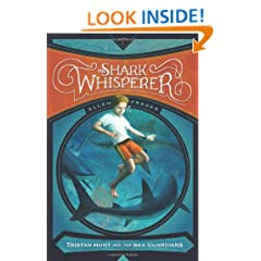 The Shark Whisperer (Tristan Hunt and the Sea Guardians)