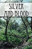 img - for Silver and Blood book / textbook / text book