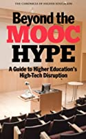 Beyond the MOOC Hype: A Guide to Higher Education's High-Tech Disruption (English Edition)