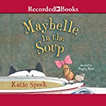 Maybelle in the Soup | Katie Speck
