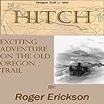 Hitch | Roger Erickson