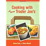 Cooking with All Things Trader Joe's ~ Deana Gunn
