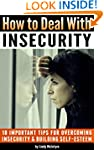 How to Deal with Insecurity: 18 Impor...