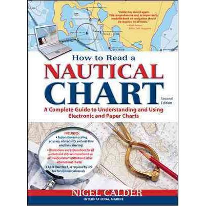 [(How to Read a Nautical Chart, (Includes All of Chart #1): (Includes All of Chart No1): A Complete Guide to Using and Understanding Electronic and Paper Charts)] [Author: Nigel Calder] published on (March, 2012) (How To Read Nautical Charts compare prices)