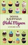 P�ch� mignon: Cupcake Club Romance, T3