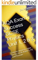 AQA Exam Success GCSE Physics Unit 1, 2 & 3: Concise summary notes for the GCSE AQA P1, P2 and P3 exam (Science Revision Guides)