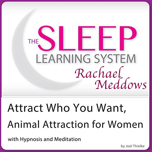 attract-who-you-want-animal-attraction-for-women-with-hypnosis-and-meditation-the-sleep-learning-sys
