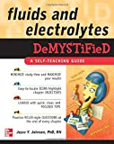 Fluids and Electrolytes Demystified (Demystified Nursing) (0071496246) by Johnson, Joyce