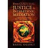 From Cultural Justice to Inter-Ethnic Mediation: A Reflection on the Possibility of Ethno-Religious Mediation in Africadi Basil Ugorji