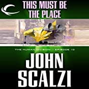 This Must Be the Place: The Human Division, Episode 10 | [John Scalzi]