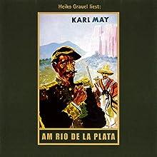 Am Rio de la Plata (El Sendador 1) Hörbuch von Karl May Gesprochen von: Heiko Grauel