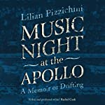 Music Night at the Apollo: A Memoir of Drifting | Lilian Pizzichini