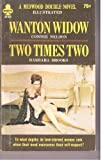 img - for Wanton Widow and Two Times Two book / textbook / text book
