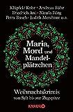 Maria, Mord und Mandelpl�tzchen: Weihnachtskrimis von Sylt bis zur Zugspitze