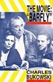 The Movie: Barfly. An Original Screenplay For A Film by Barbet Schroeder.