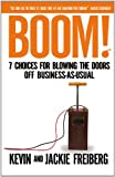 img - for Boom!: 7 Choices for Blowing the Doors Off Business-As-Usual book / textbook / text book