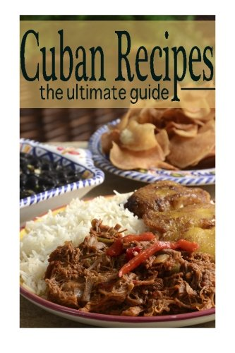 Cuban Recipes :The Ultimate Guide PDF