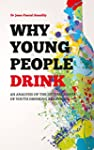 Why Young People Drink: An analysis o...