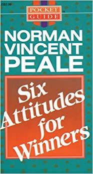 Six attitudes for winners norman vincent peale