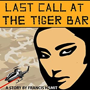Last Call at the Tiger Bar | [Francis Hamit]