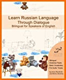 Learn Russian Language Through Dialogue for Speakers of English (Graded Russian Readers)