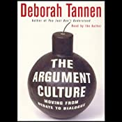 The Argument Culture: Moving from Debate to Dialogue | [Deborah Tannen]