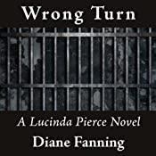 Wrong Turn: Lucinda Pierce, Book 6 | Diane Fanning