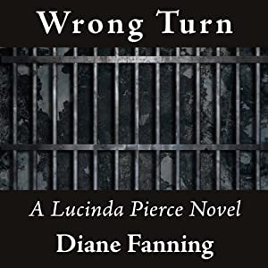 Wrong Turn: Lucinda Pierce, Book 6 | [Diane Fanning]