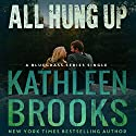 All Hung Up: Bluegrass Single #1: Bluegrass Singles Hörbuch von Kathleen Brooks Gesprochen von: Eric G. Dove