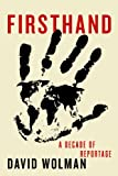 img - for Firsthand: A Decade of Reportage book / textbook / text book
