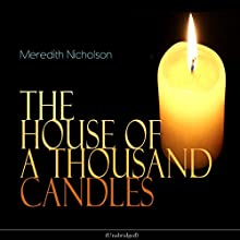 The House of a Thousand Candles Audiobook by Meredith Nicholson Narrated by Victoria Bradley