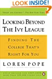 Looking Beyond the Ivy League: Finding the College That's Right for You