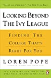 img - for Looking Beyond the Ivy League: Finding the College That's Right for You book / textbook / text book
