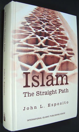 an analysis of an evaluation of the book by john esposito on islam the straight path Free straight path papers,  islam the straight path - islam the straight path an evaluation of the book by john l esposito: islam the straight path.