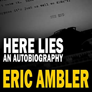 Here Lies - An Autobiography | [Eric Ambler]