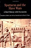 Spartacus and the Slave Wars: A Brief History with Documents (Bedford Cultural Editions Series)