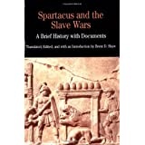 Spartcus and the Slave Wars: A Brief History with Documents (The Bedford Series in History and Culture)by Brent D. Shaw